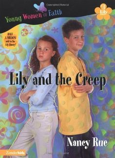 Lily and the Creep (Young Women of Faith: Lily Series, Book 3) by Nancy Rue