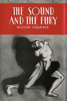 """If I'd just had a mother so I could say Mother Mother."" - William Faulkner, The Sound And The Fury (1929)"