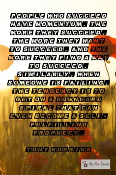 """""""People who succeed have."""" - Tony Robbins ~ My Fave Quotes Self Fulfilling Prophecy, Tony Robbins Quotes, How To Become, How To Get, When Someone, Success Quotes, Spiral, Fails, Quotations"""