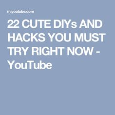 22 CUTE DIYs AND HACKS YOU MUST TRY RIGHT NOW - YouTube