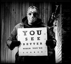 você vê melhor quando você está com medo