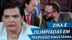 ZIKA E  OLIMPÍADAS EM TRADUÇÃO SIMULTÂNEA   DILMA