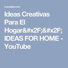 Ideas  Creativas Para El Hogar// IDEAS FOR HOME - YouTube