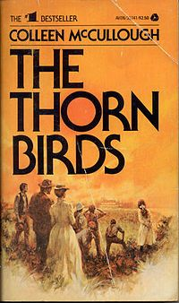 The Thornbirds by Colleen McCullough - the Australian outback, a wealthy family, a beautiful daughter, and the man she loves destined to the priesthood - excellent!!