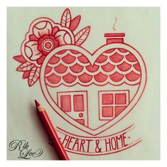 Heart & Home pencil sketch, Rik Lee. 2013.  http://riklee.tumblr.com/post/38340494975/heres-a-simple-little-tattoo-idea-i-sketched-up