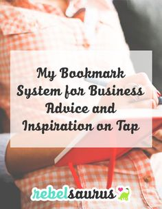 My Bookmark System for Business Advice and Inspiration on Tap