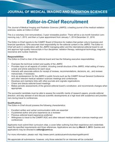 CAMRT Seeks New Editor-in-Chief for JMIRS. CAMRT is recruiting a new editor-in-chief for the Journal of Medical Imaging and Radiation Sciences (JMIRS). Applications for this three-year position are due March 1, 2013. There will be a six-month transition beginning July 1, 2013, and the three-year term begins January 1, 2014. For more information, visit the CAMRT volunteer webpage: http://www.camrt.ca/aboutcamrt/volunteeringwithcamrt/