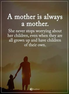 Mother Quotes A Mother is always a mother. She never stops worrying about her children, even when they are all grown up and have children of their own. - Motherhood Inspiration - Quotes About Motherhood That Tell It Like It Is Mommy Quotes, Life Quotes Love, Quotes For Kids, Great Quotes, Inspiring Quotes, Quotes To Live By, Me Quotes, Quotes Children, Quotes On Parents