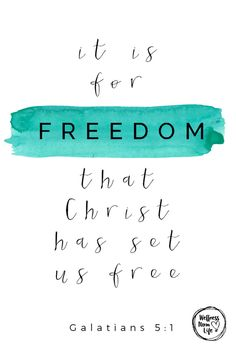 """""""Stand fast therefore in the liberty by which Christ has made us free, and do not be entangled again with a yoke of bondage."""" Galatians 5:1 NKJV"""