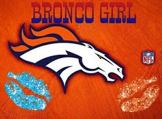 How long have you been a Broncos Girl???