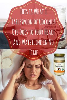 This is What 1 Tablespoon of Coconut Oil Does to Your Heart And Waistline in No Time
