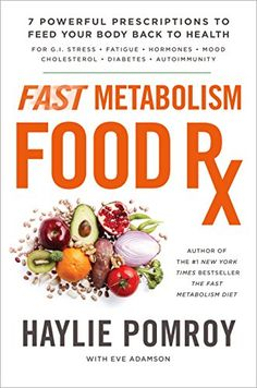 Fast Metabolism Food Rx 7 Powerful Prescriptions to Feed Your Body Back to Health -- Click on the image for additional details. (Note:Amazon affiliate link)