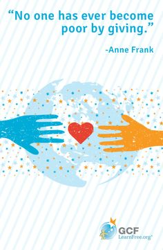 A great #quote on giving by Anne Frank - from @GCFLearnFree.org