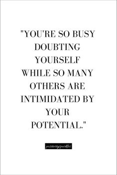 """""""You're so busy doubting yourself while other people are intimidated by your. - quotes quotes about life quotes about love quotes for teens quotes for work quotes god quotes motivation Motivacional Quotes, Great Quotes, Words Quotes, Quotes To Live By, Doubt Quotes, Better Life Quotes, Quotes About Doubt, Quotes About Not Caring, Good News Quotes"""