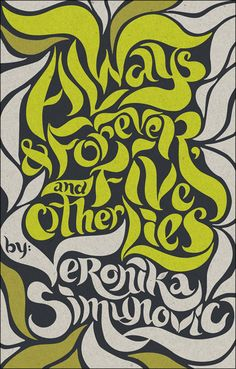 """book cover design for """"Always & Forever, and Five Other Lies"""" by Veronika Simunovic. digital (illustrator). 2010. by Teagan White"""