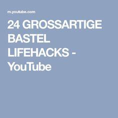 24 GROSSARTIGE BASTEL LIFEHACKS - YouTube
