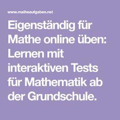 Eigenständig für Mathe online üben: Lernen mit interaktiven Tests für Mathematik ab der Grundschule.