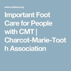 Important Foot Care for People with CMT | Charcot-Marie-Tooth Association