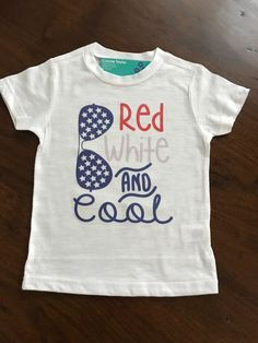 Patriotic shirt of July graphic tee Gift for him - Vinyl Shirt - Ideas of Vinyl Shirt - Summer fun patriotic infant toddler boy red white and cool shades and T-shirt sunglasses patriotic shirt by CustomCutiesByMimi on Etsy Fourth Of July Shirts, Patriotic Shirts, July 4th, Boys Summer Shirts, Shirts For Girls, Vinyl Shirts, T Shirt Diy, Infant Toddler, Toddler Swag