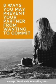 8 ways you may unwittingly prevent him (or her) wanting to commit. For expert tips and advice - click, read, discover, learn, remember and apply… Relationship Struggles, Relationship Advice, Relationships, Marriage Advice, Love And Marriage, Fear Of Commitment, Marriage Problems, Long Distance, How To Apply