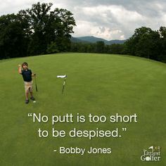 Bobby Jones, maybe after a rough day on the greens! you gotta Start Younger, Play Longer