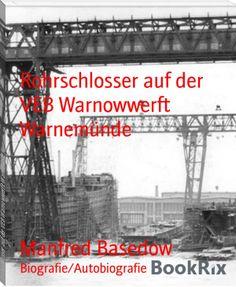 Manfred Basedow: Rohrschlosser auf der VEB Warnowwerft Warnemünde
