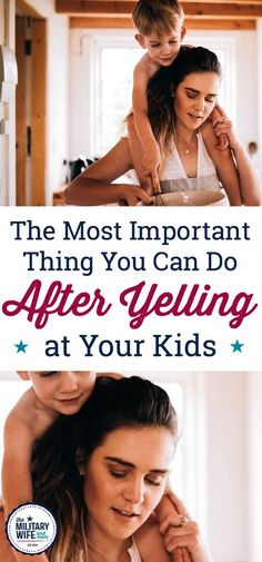 The Most Important Thing You Can Do After You Yell at Your Kids
