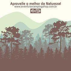 A natureza o espera! ;) www.aventurarcampingshop.com.br