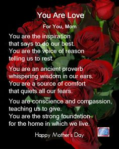 poems of a mothers unselfish love for her family after shes passed away Poems For Your Mom, Mom Poems, Mothers Love, Happy Mothers Day, Happy Valentines Day Mom, Roses Are Red Poems, Red Roses, Romantic Roses, Love Photos