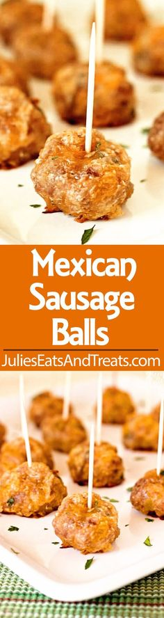 Mexican Sausage Balls – A quick and easy appetizer made with breakfast sausage you can make ahead of time and bake when you're ready!