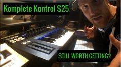 Should you still buy the Komplete Kontrol S25 https://youtu.be/_cIPoxS7CpY