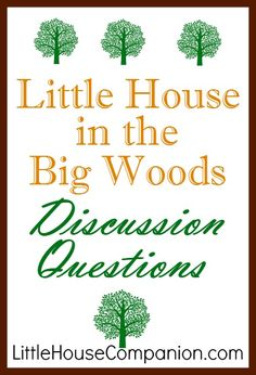 Little House in the Big Woods Discussion Questions