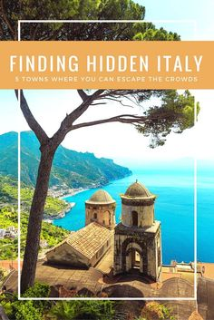 Searching for the best hidden places to visit in Italy- 5 small towns in Italy that can get you away from the crowds and experiencing a bit of authentic Italia.