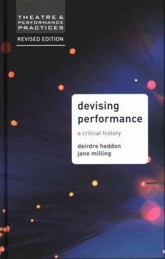Devising Performance: A Critical History