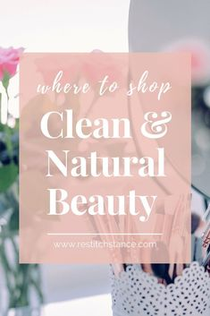 Where to shop clean & natural beauty Organic Beauty, Organic Skin Care, Natural Skin Care, Natural Beauty, Natural Makeup, Natural Life, Clean Beauty, Diy Beauty, Beauty Style