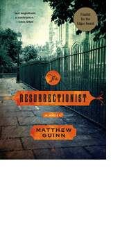 The Resurrectionist by Matthew Guinn