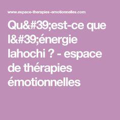 Qu'est-ce que l'énergie lahochi ? - espace de thérapies émotionnelles