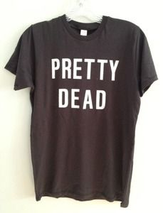 Pretty Dead t-shirt by Heather Gabel