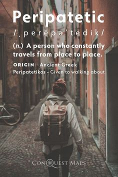 peripatetic a person who constantly travels from place to place quotes tra Unusual Words, Weird Words, Rare Words, New Words, Cool Words, Place Quotes, Words Quotes, Sayings, Pretty Words