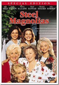 Steel magnolia, saw this the first time when I was in college . . . cried my eyes out.  This is a must see!