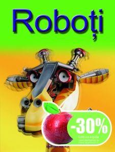 Roboti -Clive Gifford; Varsta: +5 ani; Ce este un robot? Exista mai multe tipuri de roboti? Care sunt aceeia? La ce folosesc? Toate asceste intrebari si vor gasi raspunsul cu ajutorul continutului informational si al imaginilor realiste ce se concentreaza pe detalii, surprinzand astfel modele extraordinare. Mai, Robot, Robotics, Robots