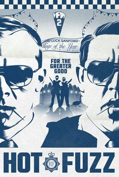 Hot Fuzz by Garry Marta--- Nick Frost and Simon Pegg. Need I say more?