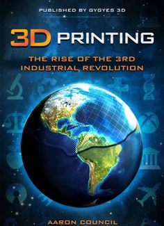Free Kindle Book - [Business & Money][Free] Printing: Rise of the Third Industrial Revolution (Gyges Presents) 3d Printing Diy, 3d Printing Business, 3d Printing News, 3d Printing Industry, 3d Printing Service, 3d Printed Objects, Maker Culture, Best Amazon, Business Money