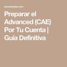 Preparar el Advanced (CAE) Por Tu Cuenta | Guía Definitiva
