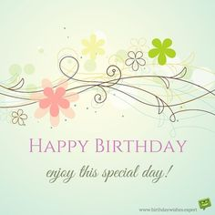 Happy Birthday. Enjoy this special day!