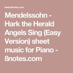 Mendelssohn - Hark the Herald Angels Sing (Easy Version) sheet music for Piano - 8notes.com