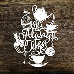 Papercut Template 'It's Always Tea Time' Alice in