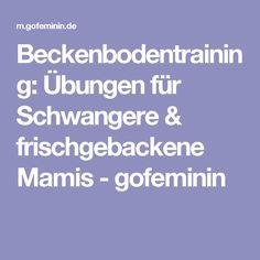 Beckenbodentraining: Übungen für Schwangere & frischgebackene Mamis - gofeminin