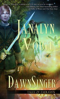 DawnSinger by Janalyn Voigt - epic fantasy inside a great story.