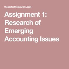Assignment 1: Research of Emerging Accounting Issues